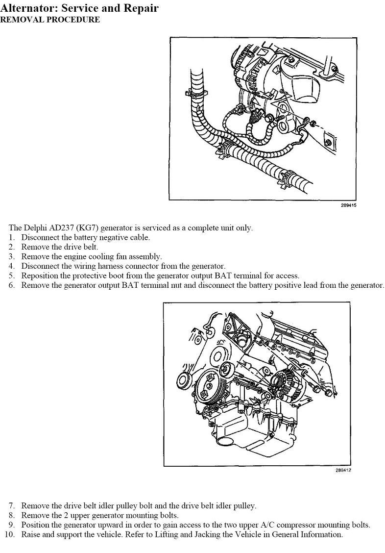 I cannot remove the alternator from a 2001 olds aurora. there is not on 2001 oldsmobile aurora battery location, 2001 oldsmobile aurora coil pack, 2001 oldsmobile aurora repair manual, 2001 oldsmobile aurora serpentine belt, 2001 oldsmobile aurora coolant temp sensor, 2001 oldsmobile aurora spark plugs, 2001 oldsmobile aurora starting problems,